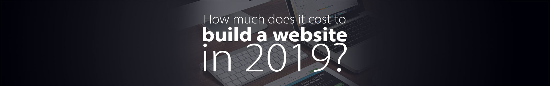 How much does it cost to build a website in 2019?