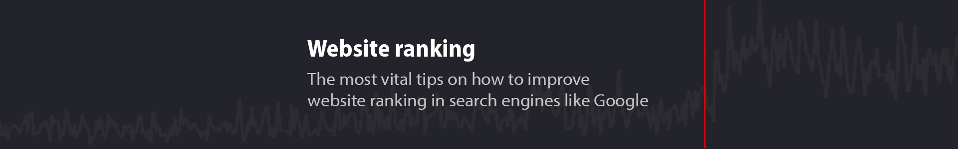 How to improve your website ranking in Google and Bing?